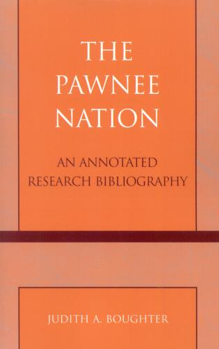 Cover image for the book The Pawnee Nation: An Annotated Research Bibliography
