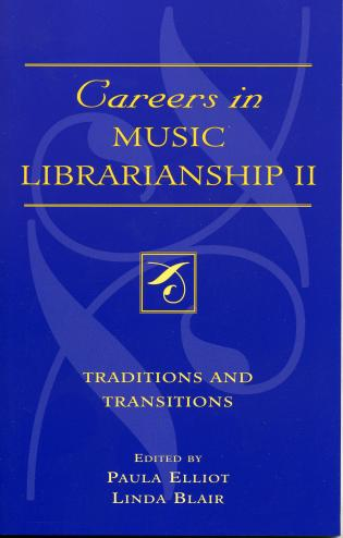 Cover image for the book Careers in Music Librarianship II: Traditions and Transitions