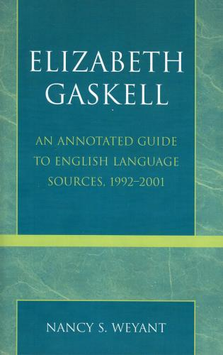Cover image for the book Elizabeth Gaskell: An Annotated Guide to English Language Sources, 1992-2001