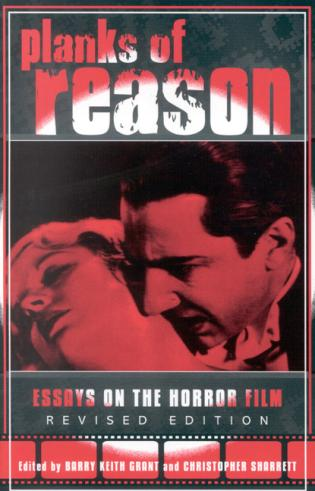 planks of reason essays on the horror film revised edition  essays on the horror film revised edition