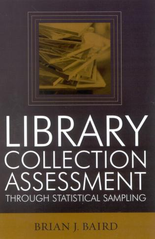 Cover image for the book Library Collection Assessment Through Statistical Sampling