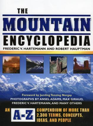 Cover image for the book The Mountain Encyclopedia: An A-Z Compendium of More Than 2,300 Terms, Concepts, Ideas, and People