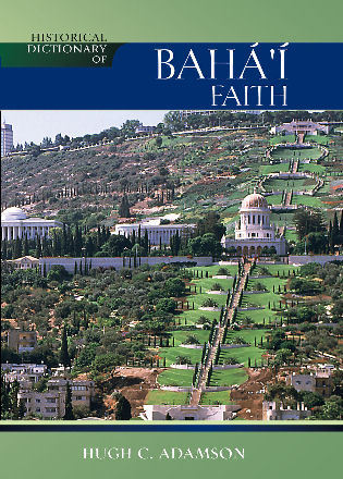 Cover image for the book Historical Dictionary of the Baha'i Faith, Second Edition