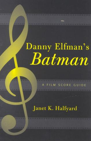 Cover image for the book Danny Elfman's Batman: A Film Score Guide