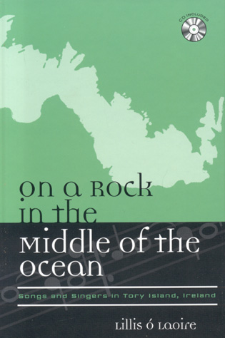 Cover image for the book On a Rock in the Middle of the Ocean: Songs and Singers in Tory Island, Ireland