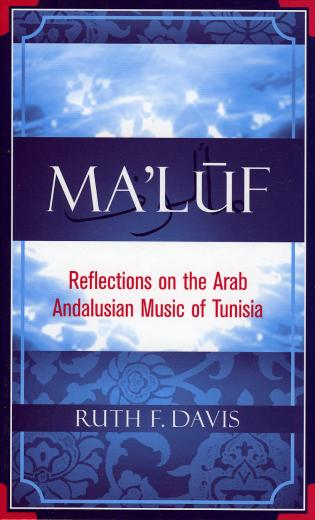 Cover image for the book Ma'luf: Reflections on the Arab Andalusian Music of Tunisia