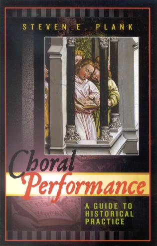 Cover image for the book Choral Performance: A Guide to Historical Practice