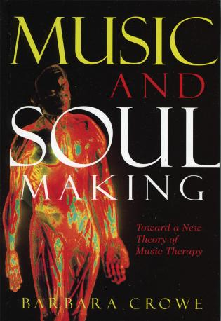 Cover image for the book Music and Soulmaking: Toward a New Theory of Music Therapy
