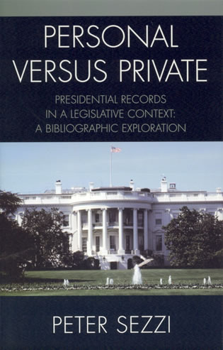 Cover image for the book Personal vs Private: A Bibliographic Exploration of Access, Ownership, and Control of Presidential Papers, Records, and Documents