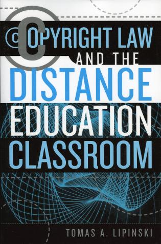 Cover image for the book Copyright Law and the Distance Education Classroom