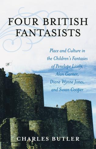 Cover image for the book Four British Fantasists: Place and Culture in the Children's Fantasies of Penelope Lively, Alan Garner, Diana Wynne Jones, and Susan Cooper