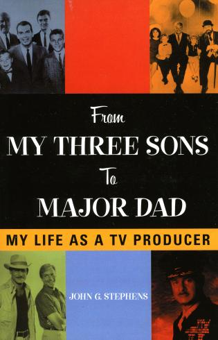 Cover image for the book From My Three Sons to Major Dad: My Life as a TV Producer