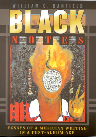 Cover image for the book Black Notes: Essays of a Musician Writing in a Post-Album Age