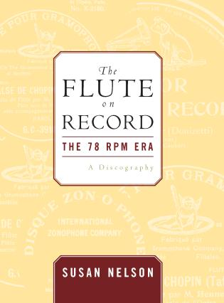 Cover image for the book The Flute on Record: The 78 rpm Era