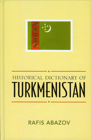Cover image for the book Historical Dictionary of Turkmenistan