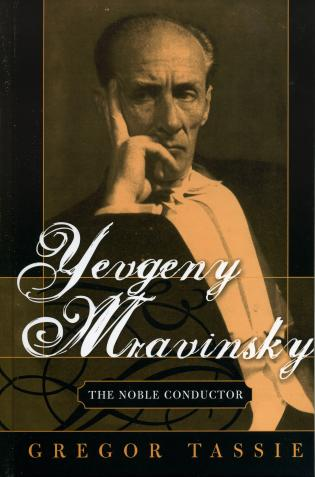 Cover image for the book Yevgeny Mravinsky: The Noble Conductor