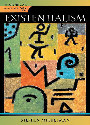 Cover image for the book Historical Dictionary of Existentialism