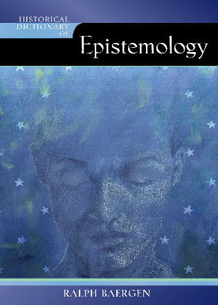 Cover image for the book Historical Dictionary of Epistemology