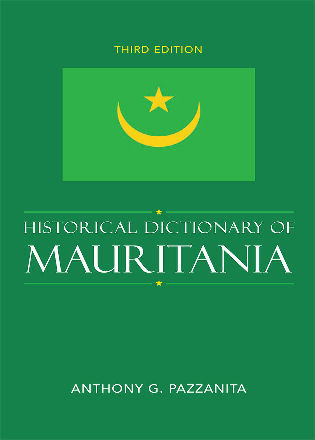 Cover image for the book Historical Dictionary of Mauritania, Third Edition