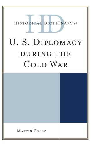 Cover image for the book Historical Dictionary of U.S. Diplomacy during the Cold War