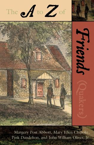 Cover image for the book The A to Z of the Friends (Quakers)