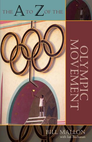 Cover image for the book The A to Z of the Olympic Movement