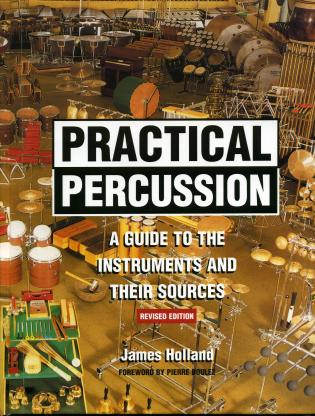 Cover image for the book Practical Percussion: A Guide to the Instruments and Their Sources, Revised Edition