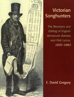 Cover image for the book Victorian Songhunters: The Recovery and Editing of English Vernacular Ballads and Folk Lyrics, 1820-1883
