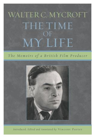Cover image for the book Walter C. Mycroft: The Time of My Life