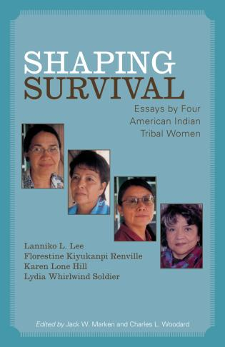 Cover image for the book Shaping Survival: Essays by Four American Indian Tribal Women