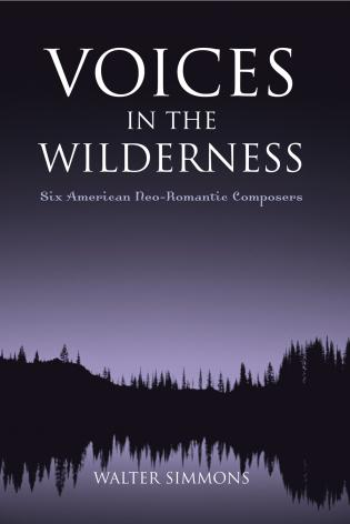Cover image for the book Voices in the Wilderness: Six American Neo-Romantic Composers