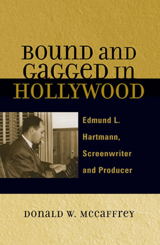 Cover image for the book Bound and Gagged in Hollywood: Edward L. Hartmann, Screenwriter and Producer