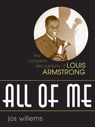 Cover image for the book All of Me: The Complete Discography of Louis Armstrong