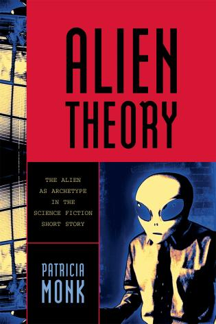 Cover image for the book Alien Theory: The Alien as Archetype in the Science Fiction Short Story
