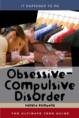 Cover image for the book Obsessive-Compulsive Disorder: The Ultimate Teen Guide