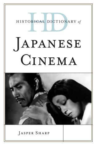 Cover image for the book Historical Dictionary of Japanese Cinema