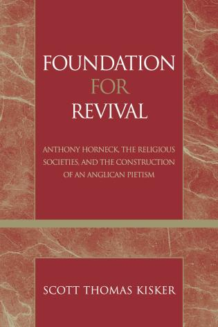 Cover image for the book Foundation for Revival: Anthony Horneck, The Religious Societies, and the Construction of an Anglican Pietism