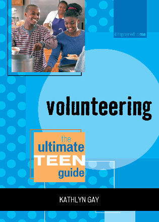 Cover image for the book Volunteering: The Ultimate Teen Guide