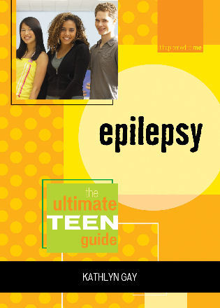 Cover image for the book Epilepsy: The Ultimate Teen Guide