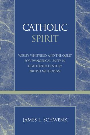 Cover image for the book Catholic Spirit: Wesley, Whitefield, and the Quest for Evangelical Unity in Eighteenth-Century British Methodism