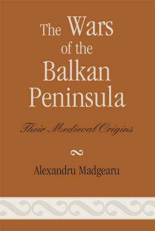 Cover image for the book The Wars of the Balkan Peninsula: Their Medieval Origins