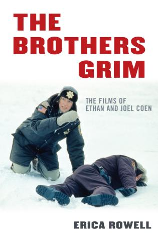 Cover image for the book The Brothers Grim: The Films of Ethan and Joel Coen