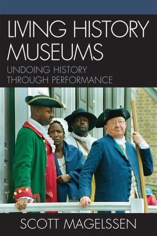 Cover image for the book Living History Museums: Undoing History through Performance