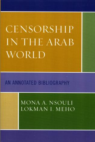 Cover image for the book Censorship in the Arab World: An Annotated Bibliography