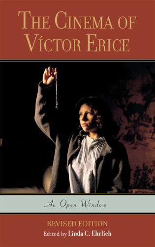Cover image for the book The Cinema of Víctor Erice: An Open Window, Revised Edition