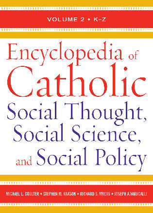 Cover image for the book Encyclopedia of Catholic Social Thought, Social Science, and Social Policy