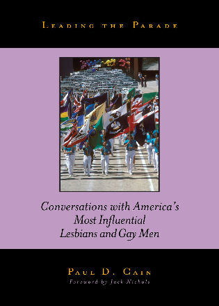 Cover image for the book Leading the Parade: Conversations with America's Most Influential Lesbians and Gay Men
