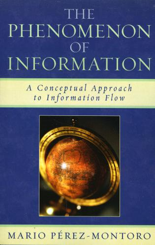 Cover image for the book The Phenomenon of Information: A Conceptual Approach to Information Flow