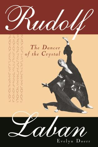 Cover image for the book Rudolf Laban: The Dancer of the Crystal