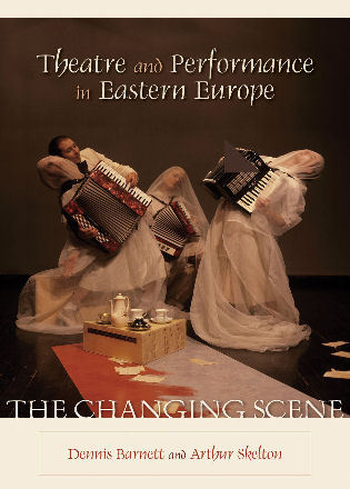 Theatre and performance in eastern europe the changing scene the changing scene fandeluxe Images